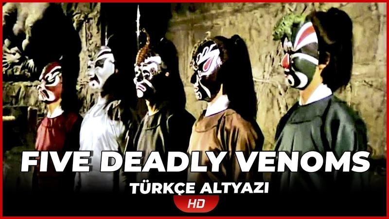The Five Deadly Venoms 1978 Türkçe Altyazılı Yabancı Filmi Full Film İzle