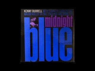 Kenny Burrell - Midnight Blue - 1963 (Full LP, Blue Note, BLP 4123, US, mono)