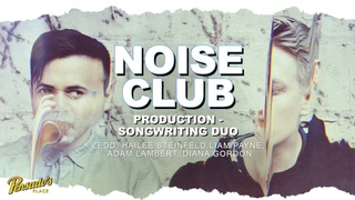 Production / Songwriting Duo, Noise Club - Pensado's Place #465
