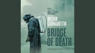"Bridge Of Death (From ""Chernobyl"" TV Series Soundtrack)"
