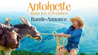 ANTOINETTE DANS LES CÉVENNES - Bande-annonce