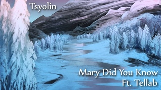 Tsyolin - Mary Did You Know ft. Tellab