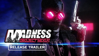 Madness: Project Nexus Release Date Trailer