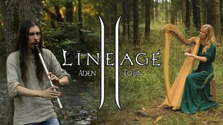 Lineage 2 - Aden Town (Knighting Ceremony) - Cover by Dryante & Acarielle