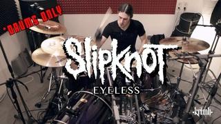 KRIMH  - Slipknot - Eyeless  *DRUMS ONLY*