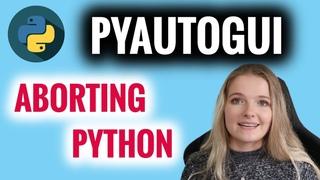 How to Fail-Safe in PyAutoGUI - Abort Python Code