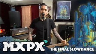 MxPx - The Final Slowdance (Between This World and the Next)