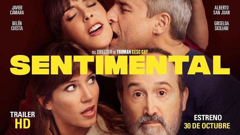 SENTIMENTAL Tráiler oficial 30 de octubre en cines