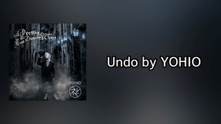 Undo - YOHIO Lyrics