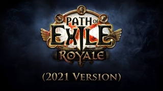 Path of Exile: Royale (2021 Version)