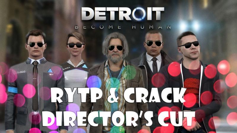 DETROIT BECOME HUMAN RYTP CRACK DIRECTOR'S CUT