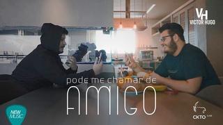 VICTOR HUGO - Pode me Chamar de Amigo [Clipe Oficial]