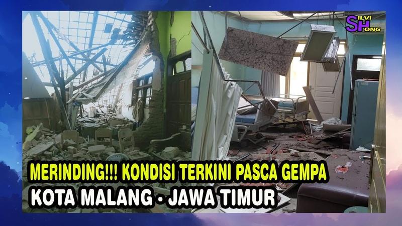 Merinding Kondisi Terkini Pasca Gempa Malang Jawa Timur